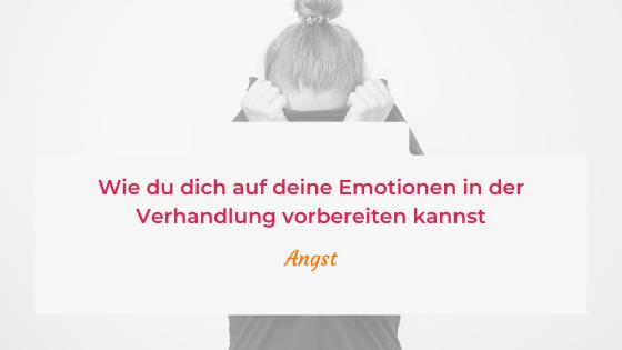 Wie du dich auf deine Emotionen in der Verhandlung vorbereiten kannst – Angst